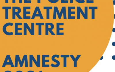 Police Treatment Centres Amnesty – September & October 2021